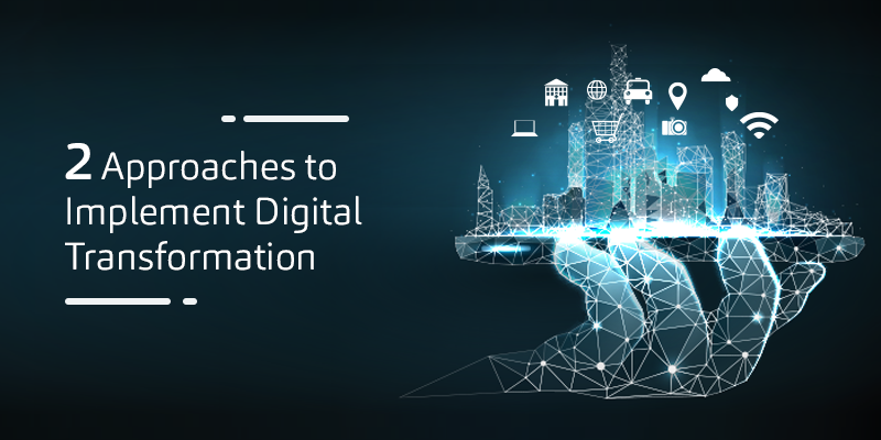 2-Approaches-to-Implement-Digital-Transformation