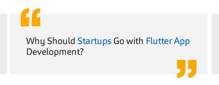 Why-Should-Startups-Go-with-Flutter-App-Development