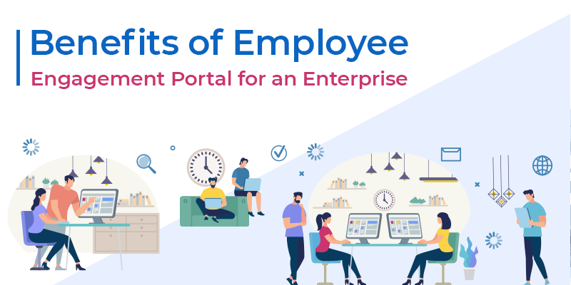 Benefits of Employee Engagement Portal