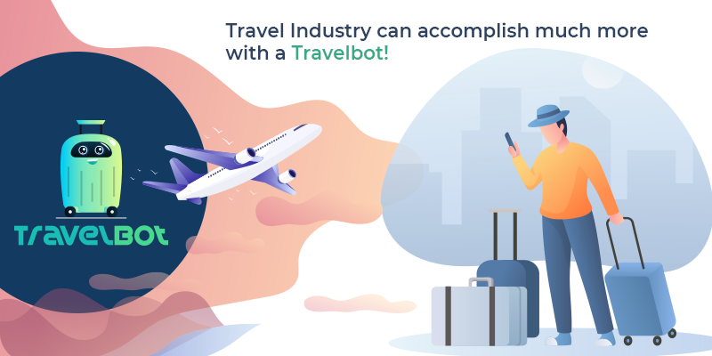 Travel Industry can accomplish much more with a Travelbot